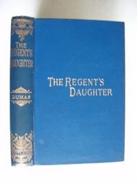 image of The Regent's Daughter  -  An Historical Romance
