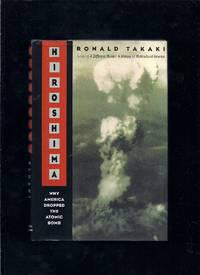 Hiroshima : Why America Dropped the Atomic Bomb