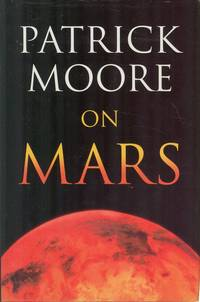 Patrick Moore on Mars by Moore, Patrick - 1998