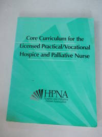 CORE CURRICULUM FOR THE LICENSED PRACTICAL/VOCATIONAL HOSPICE AND PALLIATIVE NURSE