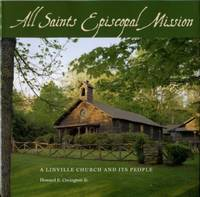 image of All Saints Episcopal Mission: A Linville Church And Its People