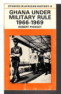 image of GHANA UNDER MILITARY RULE, 1966-69.