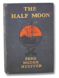 The 'Half Moon': A Romance of the Old World and the New