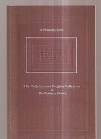 image of A Princely Gift: The Rudy Lamont Ruggles Collection Of The Newberry Library