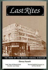 Last Rites: The Work of the Modern Funeral Director
