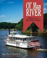 Ol' Man River : Memoirs of a Riverboat Captain by Biloine W. Young; William D. Bowell - Hardcover - 2005 - from ThriftBooks (SKU: G1890434698I4N00)