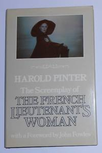 The Screenplay of the French Lieutenant's Woman - Based on the Novel by John Fowles