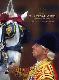 The Royal Mews at Buckingham Palace : Official Guidebook
