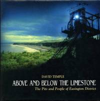 image of Above and below the Limestone : The Pits and People of Easington District