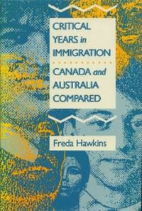 image of Critical Years in Immigration: Canada and Australia Compared