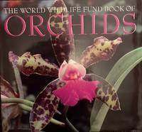 The World Wildlife Fund Book of Orchids
