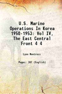 U.S. Marine Operations In Korea 1950-1953: Vol IV, The East Central Front Volume 4 1957 [Hardcover]