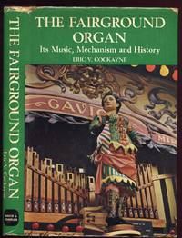 The Fairground Organ: Its Music, Mechanism and History
