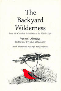 The Backyard Wilderness from the Canadian Maritimes to the Florida Keys