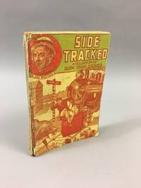 Sidetracked: A Collection of Slow-Train Stories. [No. 79] by  Harry L Newton - First Edition, First Printing - 1904 - from DuBois Rare Books (SKU: 003770)