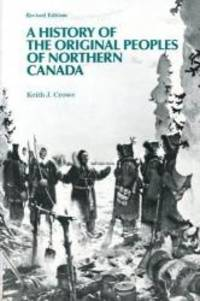 A History of the Original Peoples of Northern Canada