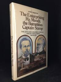 The Enterprising Mr. Moody, the Bumptious Captain Stamp; The Lives and Colourful Times of Vancouver's Lumber Pioneers