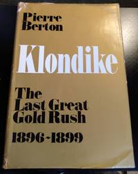 image of KLONDIKE, THE LAST GREAT GOLD RUSH 1896-1899
