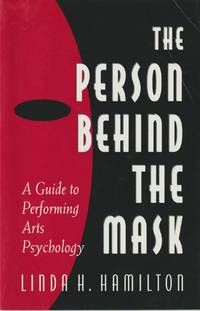 image of The Person Behind the Mask: Guide to Performing Arts Psychology