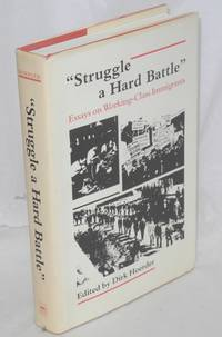 Struggle a hard battle  Essays on working-class immigrants