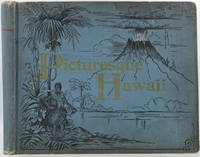 image of Picturesque Hawaii. A Charming Description of Her Unique History, Strange People, Exquisite Climate, Wondrous Volcanoes, Luxurious Productions, Beautiful Cities, Corrupt Monarchy, Recent Revolution and Provisional Government