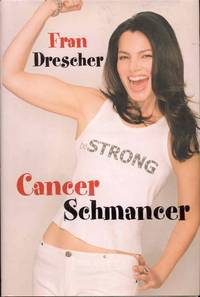 Cancer Schmancer by  Fran Drescher - Signed First Edition - 2002 - from Bookmarc's and Biblio.com