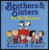 BROTHERS AND SISTERS - It's All Relative - A Peanuts Book