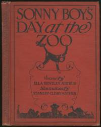 Sonny Boy's Day at the Zoo by  Ella Bentley ARTHUR - Hardcover - 1913 - from Between the Covers- Rare Books, Inc. ABAA (SKU: 333749)