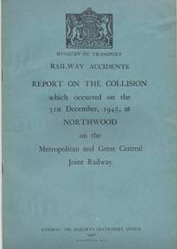 Railway Accidents. Report of the Collision which occurred on the 31st December, 1945, at...