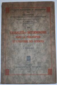 Causalite et Determinisme dans la Philosophie et l'Histoire des Sciences
