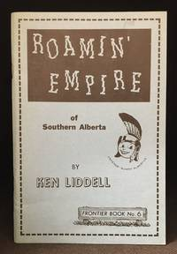 Roamin' Empire of Southern Alberta (Publisher series: Frontier Books.)