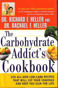 The Carbohydrate Addict's Cookbook 250 all New Low Crab Recipes by  Richard & Rachael Heller Heller - First Edtion - 2000 - from Ye Old Bookworm (SKU: 20877)