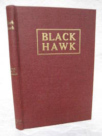 Black Hawk: A Romance of the Black Hawk War. Told in Spenserian Verse