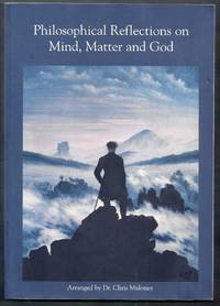 Philosophical Reflections on Mind, Matter and God