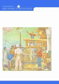 Major Problems in the History of American Workers: Documents and Essays (Major Problems in American History Series), 2nd Edition by Boris, Eileen; Lichtenstein, Nelson; Paterson, Thomas - 2002