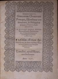 Demosthenis Graecorum Oratorum Principis, Olynthiacae orationes tres, & Philippicae quatuor, e Greco in Latinum conversae.Addita est etiam Epistola de vita, & obitu eiusdem Nicolae Carri