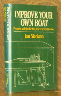 IMPROVE YOUR OWN BOAT by Ian Nicolson - First edition - 1985 - from Andre Strong Bookseller (SKU: 33512)