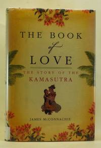 image of The Book of Love: The Story of the Kamasutra