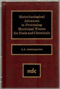 image of Biotechnological Advances in Processing Municipal Wastes for Fuels and Chemicals