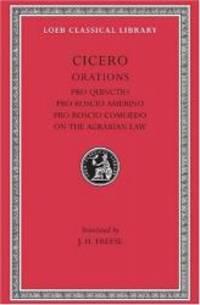 Cicero: Pro Quinctio. Pro Roscio Amerino. Pro Roscio Comoedo. The Three Speeches on the Agrarian Law Against Rullus (Loeb Classical Library No. 240) by Cicero - Hardcover - 2003-07-04 - from Books Express (SKU: 0674992652)