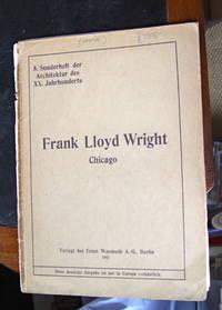 Frank Lloyd Wright  Chicago; Eine Studie Zu Seiner Wurdigung