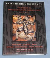 Craft in the Machine Age 1920-1945: The History of Twentieth-Century American Craft