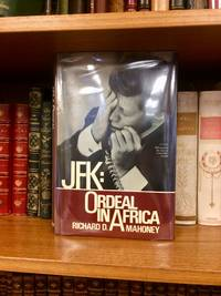 JFK - ORDEAL IN AFRICA [INSCRIBED BY MAHONEY TO MICHAEL KENNEDY]