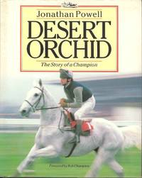 Desert Orchid.  The Story of a Champion