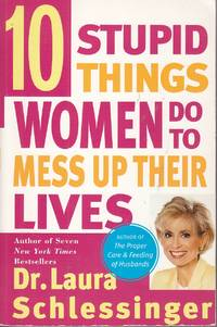 image of Ten Stupid Things Women Do to Mess Up Their Lives
