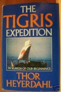 THE TIGRIS EXPEDITION In Search of Our Beginnings