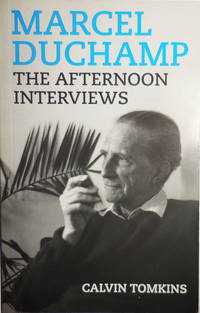 Marcel Duchamp The Afternoon Interviews