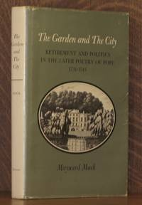 The Garden and the City: Retirement and Politics in the Later Poetry of Pope, 1731-1743