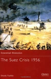 The Suez Crisis 1956: No.49 (Essential Histories) by  Derek Varble - Paperback - from World of Books Ltd (SKU: GOR002309488)