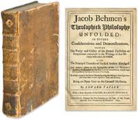 Jacob Behmen's Theosophick Philosophy Unfolded; In Divers..
